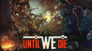 Until-We-Die-誓死堅守-攻略匯集